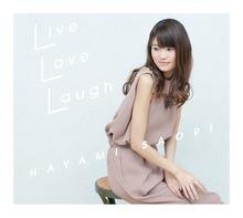 早見沙織、1stアルバム「Live Love Laugh」。全曲解説していただきました!