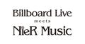 「NieR」シリーズの音楽ライブ「Billboard Live meets NieR Music」、 スクエニe-STOREにてチケット先行抽選受付がスタート!