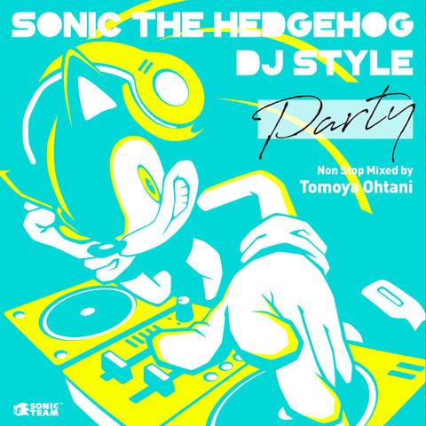 """DJミックスアルバム「Sonic The Hedgehog DJ Style """"PARTY""""」が本日発売! 「ソニック」シリーズ作品から厳選された楽曲がアレンジされて収録"""