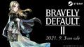 スクエニ「ブレイブリーデフォルトII」Steam版が9月3日に発売! 10%オフセールも実施!